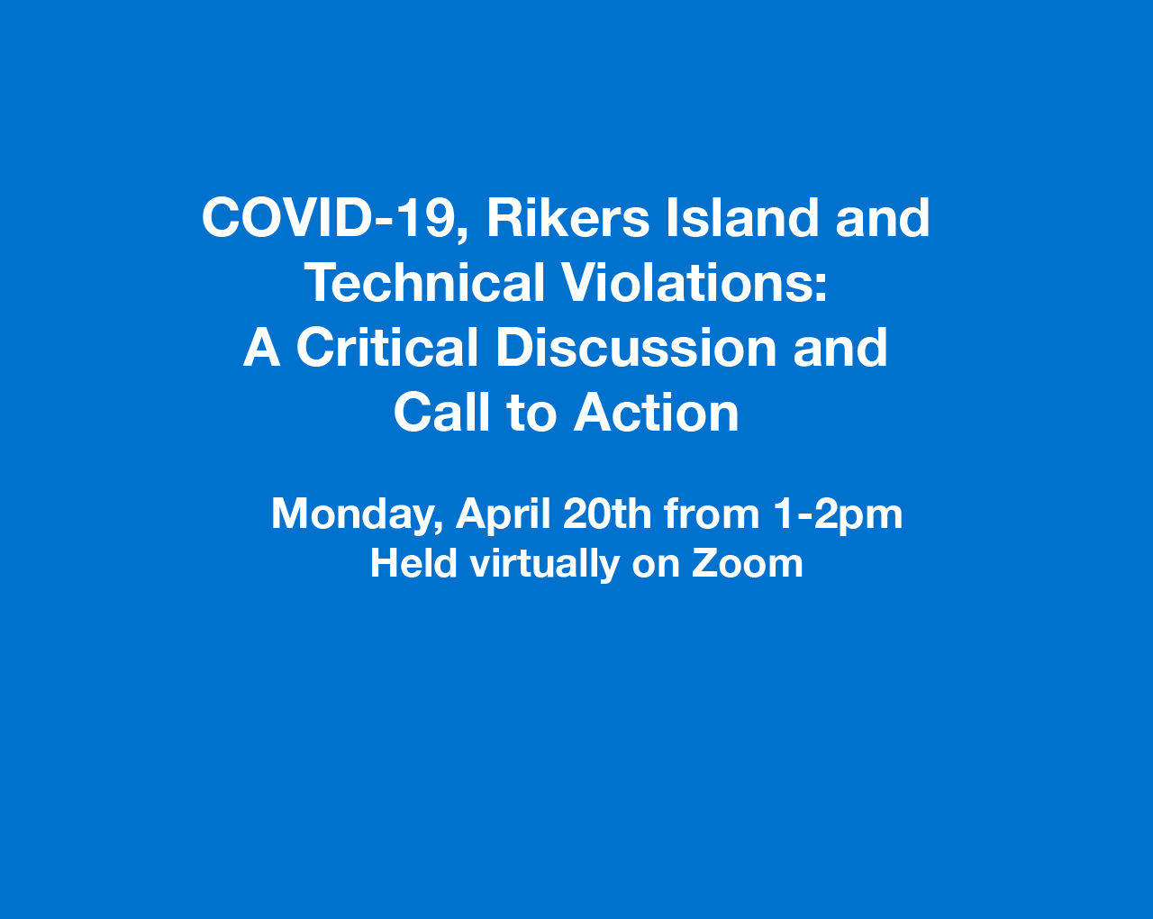 COVID-19, Rikers Island and Technical Violations: A Critical Discussion and Call to Action